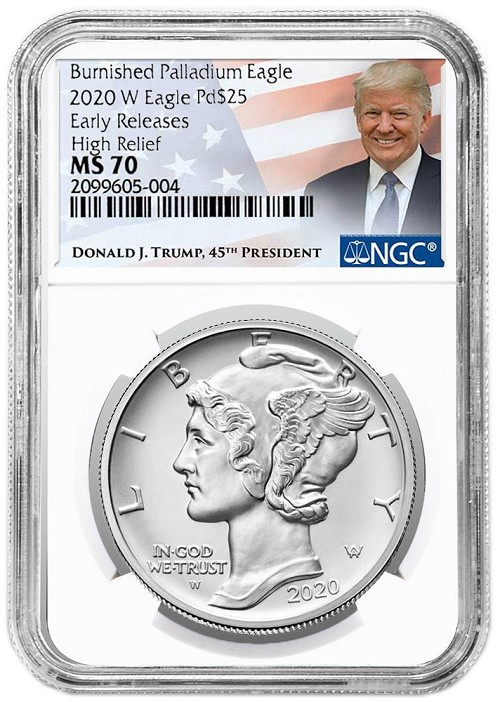 2020 W Burnished High Relief Palladium Eagle NGC MS70 - Early Releases - Trump Label